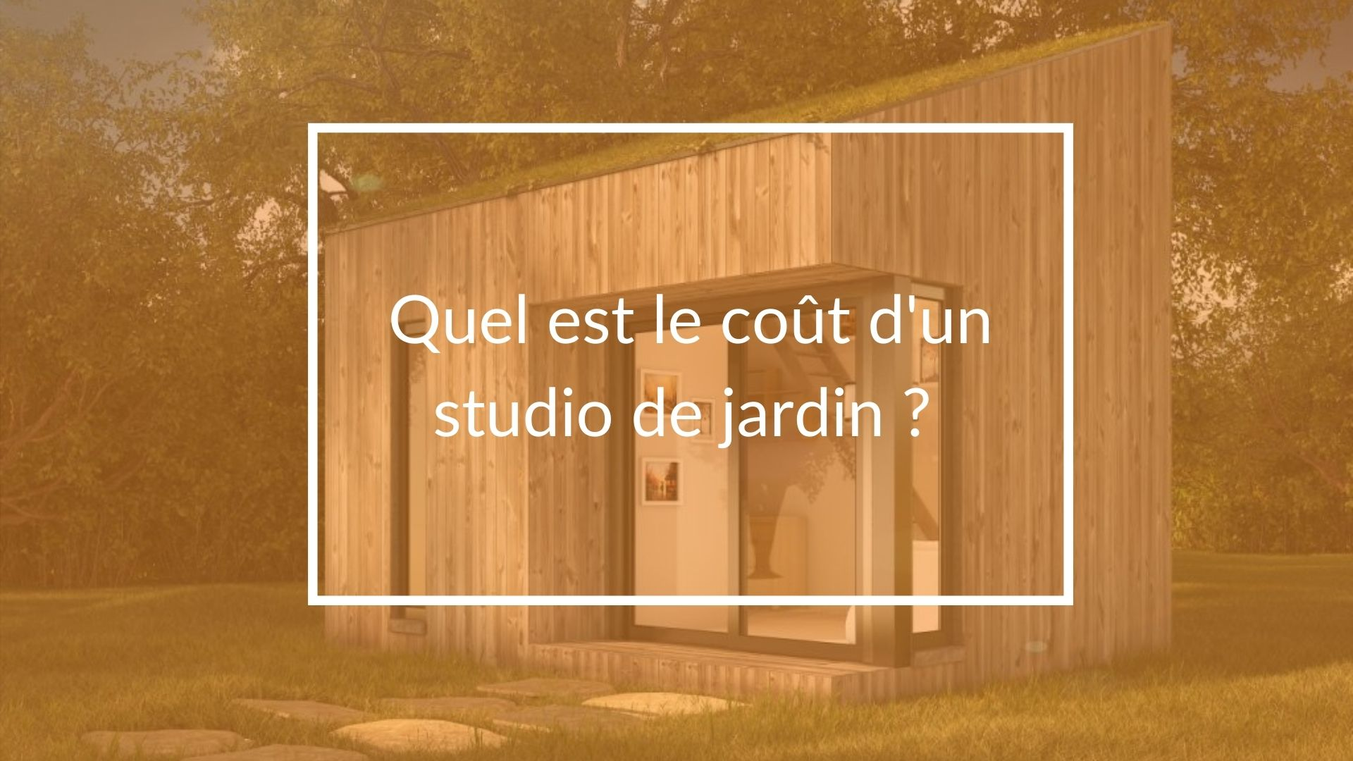 Quel est le coût d'un studio de jardin ?