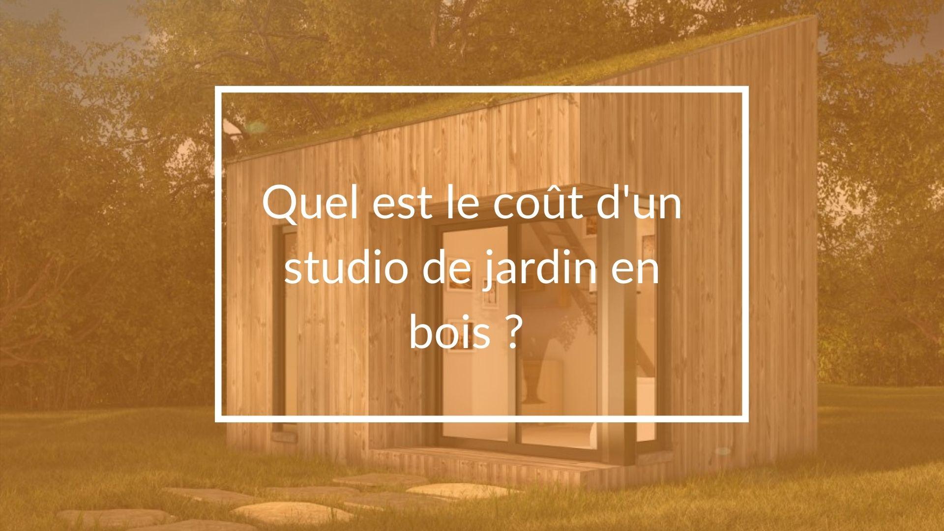 Quel est le coût d'un studio de jardin en bois ?