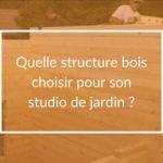quelle structure bois choisir