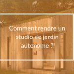 studio de jardin autonome