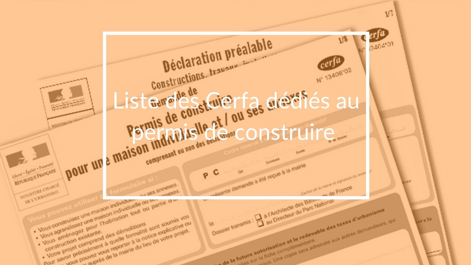 Liste des Cerfa à télécharger liés au permis de construire
